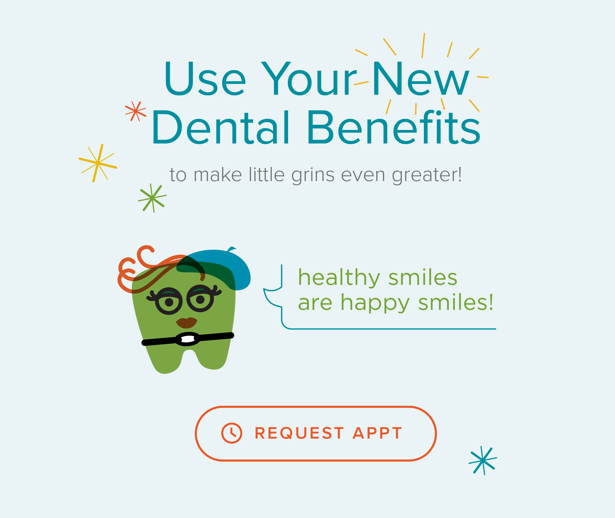 My Kid's Dentist and Orthodontics - Use Your New Dental Benefits
